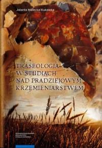 Traseologia w studiach nad pradziejowym krzemieniarstwem - okładka książki