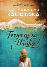 Trzymaj się, Mańka! - Małgorzata - okładka książki
