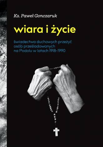 Wiara i życie. Świadectwa duchowych - okładka książki