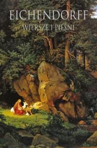 Wiersze i pieśni - Joseph von Eichendorff - okładka książki