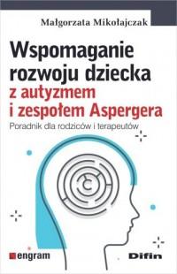 Wspomaganie rozwoju dziecka z autyzmem - okładka książki