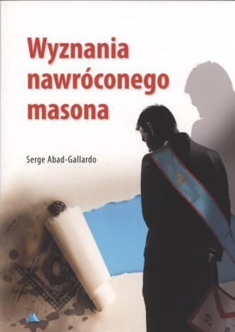 Wyznania nawróconego masona  - okładka książki
