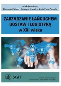 Zarządzanie łańcuchem dostaw i logistyką w XXI wieku - okładka książki