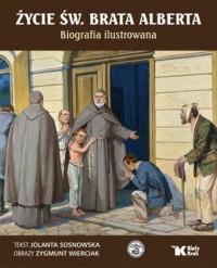 Życie św. Brata Alberta. Biografia ilustrowana - okładka książki