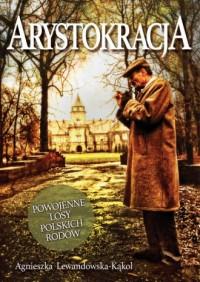 Arystokracja. Powojenne losy polskich rodów - okładka książki