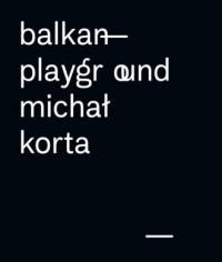 Balkan Playground Michał Korta - okładka książki