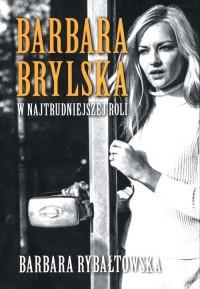 Barbara Brylska w najtrudniejszej - okładka książki