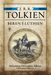 Beren i Luthien. Pod redakcją Christophera - okładka książki
