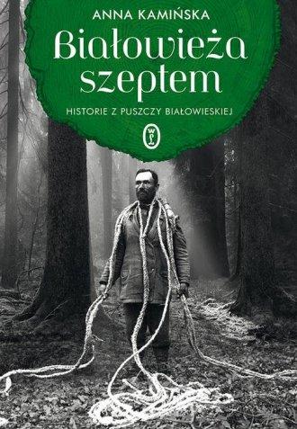 Białowieża szeptem. Historie z - okładka książki