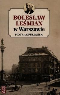 Bolesław Leśmian w Warszawie - okładka książki