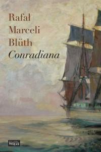 Conradiana - Rafał Marceli Bluth - okładka książki