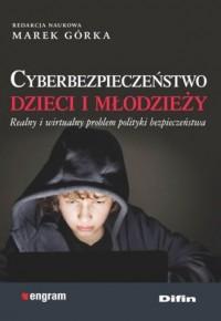 Cyberbezpieczeństwo dzieci i młodzieży. - okładka książki