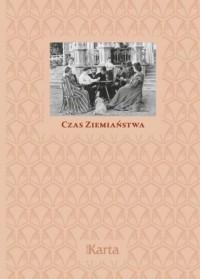 Czas ziemiaństwa - Wydawnictwo - okładka książki