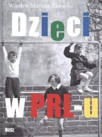 Dzieci z PRL-u - Wiesław Zieliński - okładka książki
