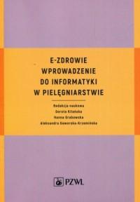 E-zdrowie. Wprowadzenie do informatyki - okładka książki
