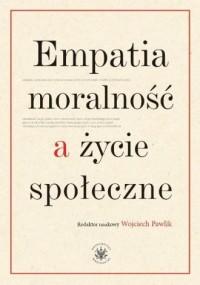 Empatia moralność a życie społeczne - okładka książki