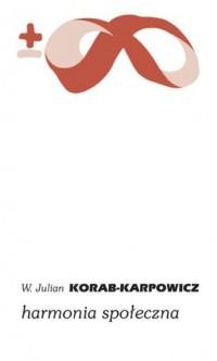 Harmonia społeczna - W. Julian - okładka książki