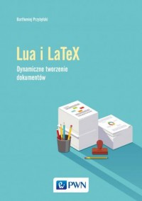 Język Lua i LaTeX. Dynamiczne tworzenie dokumentów - okładka książki
