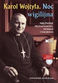 Karol Wojtyła. Noc wigilijna   CD. Nieznane przemówienia, homilie i nagrania - okładka książki