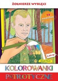 Kolorowanki patriotyczne. Żołnierze Wyklęci - okładka książki