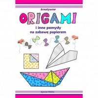 Kreatywne origami i inne pomysły - okładka książki