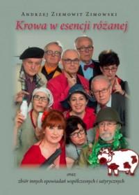 Krowa w esencji różanej oraz zbiór innych opowiadań współczesnych i satyrycznych - okładka książki