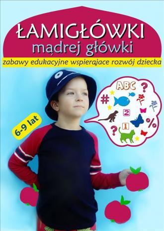 Łamigłówki mądrej główki 6-9 lat - okładka książki