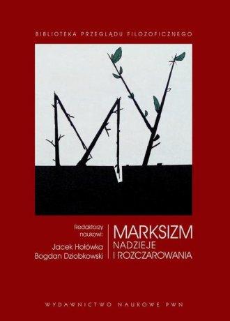 Marksizm. Nadzieje i rozczarowania. - okładka książki