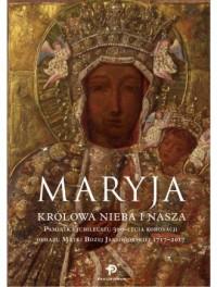 Maryja Królowa nieba i nasza Pamiątka Jubileuszu 300-lecia koronacji obrazu Matki Bożej Jasnogórsk - okładka książki