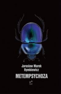 Metempsychoza - Jarosław M. Rymkiewicz - okładka książki