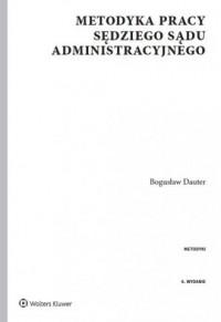 Metodyka pracy sędziego sądu administracyjnego - okładka książki