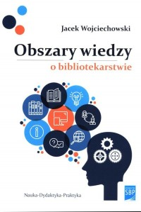 Obszary wiedzy o bibliotekarstwie - okładka książki