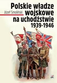 Polskie władze wojskowe na uchodźstwie - okładka książki