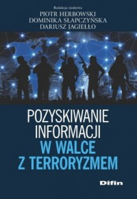 Pozyskiwanie informacji w walce z terroryzmem - okładka książki