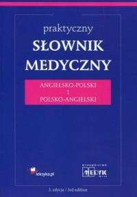Praktyczny słownik medyczny angielsko-polski i polsko-angielski - okładka książki