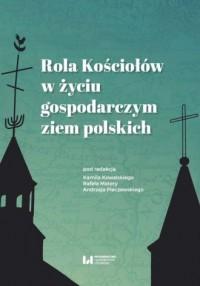 Rola Kościołów w życiu gospodarczym ziem polskich - okładka książki