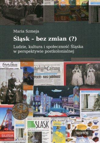 Śląsk bez zmian (?). Ludzie, kultura - okładka książki