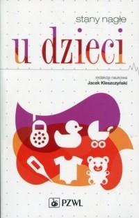 Stany nagłe u dzieci - Jacek Kleszczyński - okładka książki