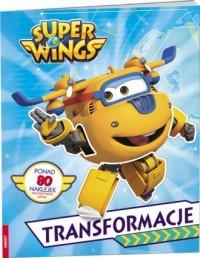 Super Wings. Transformacje - Wydawnictwo - okładka książki