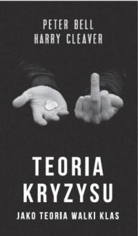 Teoria kryzysu jako teoria walki klas - okładka książki
