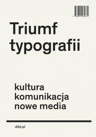 Triumf typografii. Kultura, komunikacja, - okładka książki