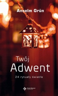 Twój Adwent - Anselm Grun - okładka książki