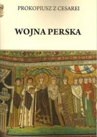 Wojna perska. Prokopiusz z Cesarei - okładka książki