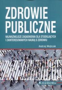 Zdrowie publiczne. Najważniejsze - okładka książki