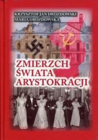 Zmierzch świata arystokracji. Tom 1 1939-1941. Symetria zbrodni - okładka książki