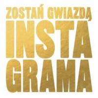 Zostań gwiazdą Instagrama - Wydawnictwo - okładka książki