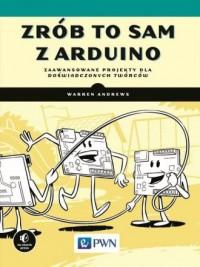 Zrób to sam z Arduino. Zaawansowane projekty dla doświadczonych twórców - okładka książki