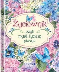 Życiownik, czyli mysli życiem pisane - okładka książki