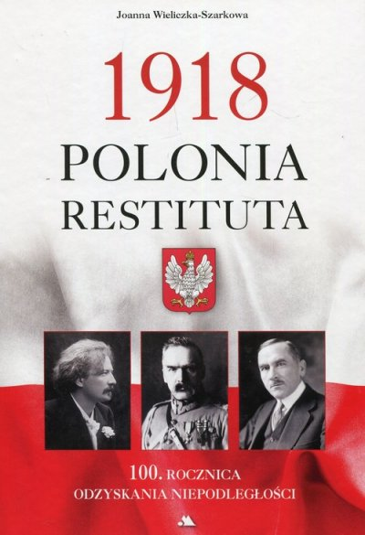 1918 Polonia Restituta. 100. Rocznica - okładka książki