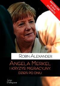 Angela Merkel i kryzys migracyjny. Dzień po dniu - okładka książki
